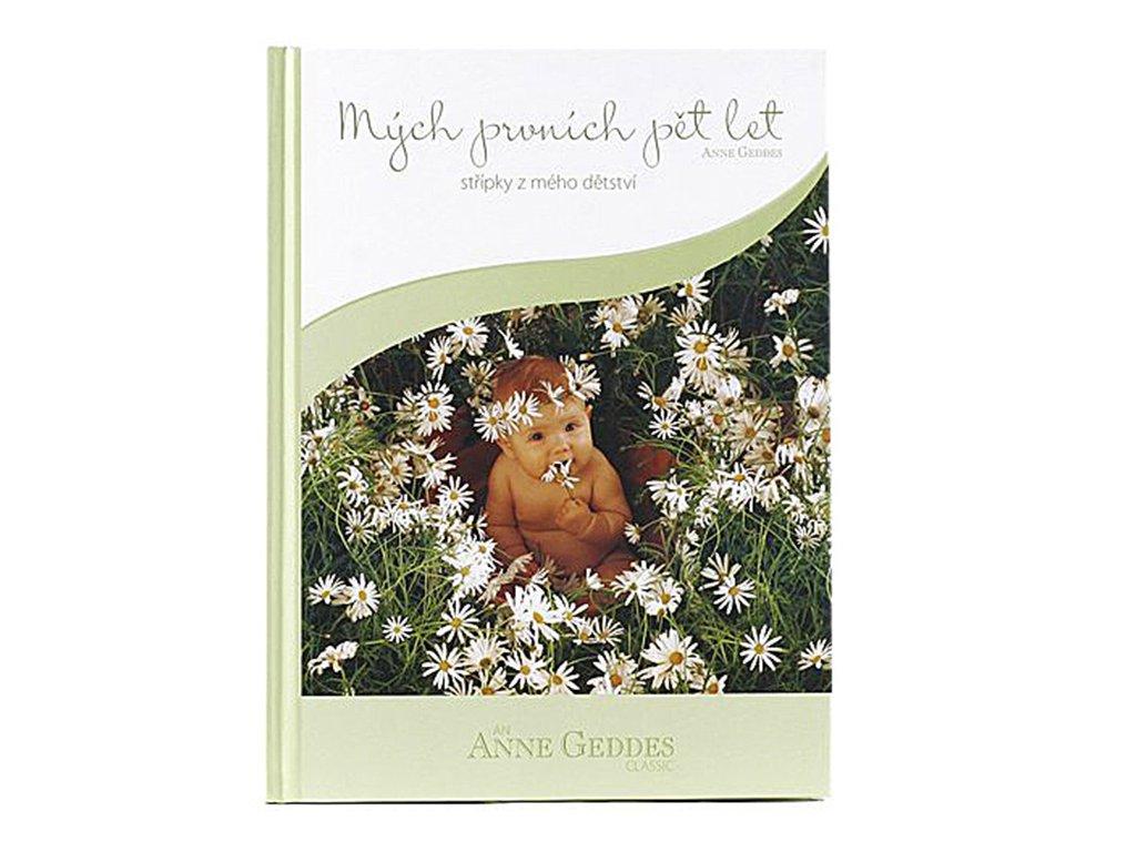 Kniha Anne Geddes - Mých Prvních Pět let střípky dětství