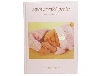 Kniha Anne Geddes - Mých Prvních Pět let - pro holky